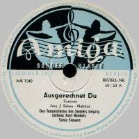 Cover Sonja Siewert / Kurt Henkels und das Rundfunk-Tanzorchester Leipzig - Ausgerechnet du (du hast mir g'rade noch zu meinem Glück gefehlt)