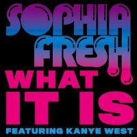 Cover Sophia Fresh feat. Kanye West - What It Is