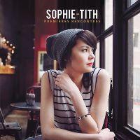 Cover Sophie-Tith - Premières rencontres