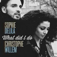 Christophe Willem et Delila pour What Did I do