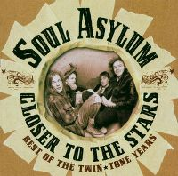 Cover Soul Asylum - Closer To The Stars: Best Of Twin - Tone Years
