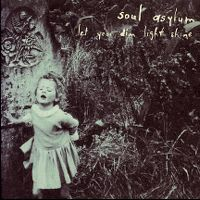 Cover Soul Asylum - Let Your Dim Light Shine