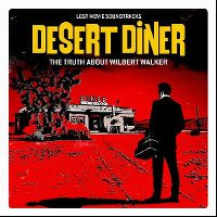 Cover Soundtrack - Desert Diner - The Truth About Wilbert Walker