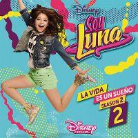 Cover Soundtrack - Soy Luna: La vida es un sueño - Season 2: 2