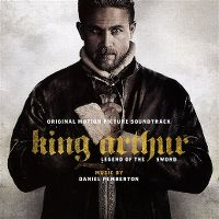 Cover Soundtrack / Daniel Pemberton - King Arthur - Legend Of The Sword