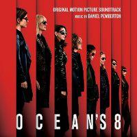 Cover Soundtrack / Daniel Pemberton - Ocean's 8
