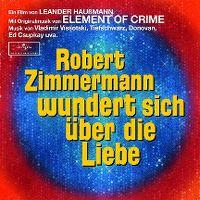 Cover Soundtrack / Element Of Crime - Robert Zimmermann wundert sich über die Liebe