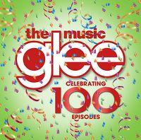 Cover Soundtrack / Glee Cast - Glee: The Music - Celebrating 100 Episodes