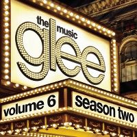 Cover Soundtrack / Glee Cast - Glee: The Music - Season Two - Volume 6