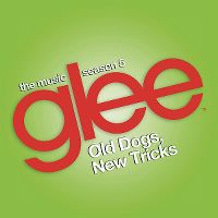 Cover Soundtrack / Glee Cast - Old Dog, New Tricks