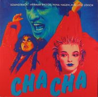 Cover Soundtrack / Herman Brood / Nina Hagen / Lene Lovich - Cha Cha