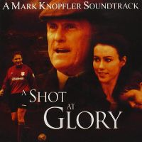 Cover Soundtrack / Mark Knopfler - A Shot At Glory