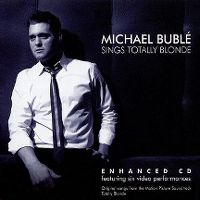Cover Soundtrack / Michael Bublé - Totally Blonde