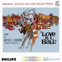 Cover Soundtrack / Michel Legrand - Love Is A Ball