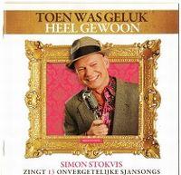 Cover Soundtrack / Simon Stokvis - Toen Was Geluk Heel Gewoon - Simon Stokvis zingt 13 onvergetelijke sjansongs