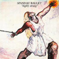 Cover Spandau Ballet - Highly Strung