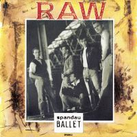 Cover Spandau Ballet - Raw
