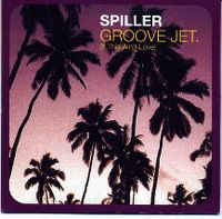 Cover Spiller - Groovejet (If This Ain't Love)