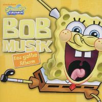 Cover SpongeBob Schwammkopf - Bob Musik - Das gelbe Album