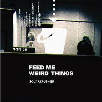Cover Squarepusher - Feed Me Weird Things