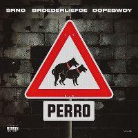 Cover SRNO / Broederliefde / Dopebwoy - Perro