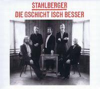 Cover Stahlberger - Die Gschicht isch besser