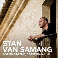 Cover Stan Van Samang - Goeiemorgend, goeiendag (Live)