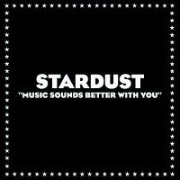 Cover Stardust - Music Sounds Better With You