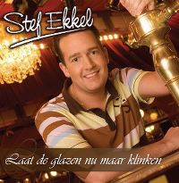 Cover Stef Ekkel - Laat de glazen nu maar klinken