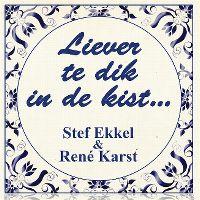 Cover Stef Ekkel & René Karst - Liever te dik in de kist...
