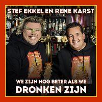 Cover Stef Ekkel & Rene Karst - We zijn nog beter als we dronken zijn