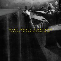 Cover Stef Kamil Carlens - Stuck In The Status Quo