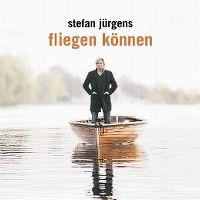 Cover Stefan Jürgens - Fliegen können