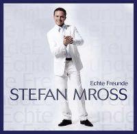 Cover Stefan Mross - Echte Freunde
