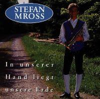 Cover Stefan Mross - In unserer Hand liegt unsere Erde