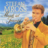 Cover Stefan Mross - Musik ist Trumpf
