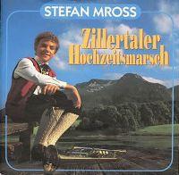 Cover Stefan Mross - Zillertaler Hochzeitsmarsch