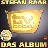 Cover Stefan Raab - TV Total - Das Album