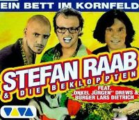 Cover Stefan Raab & Die Bekloppten feat. Jürgen Drews & Bürger Lars Dietrich - Ein Bett im Kornfeld