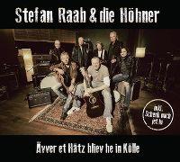 Cover Stefan Raab & die Höhner - Ävver et hätz bliev he in Kölle