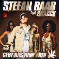 Cover Stefan Raab feat. Shaggy - Gebt das Hanf frei!