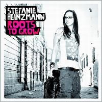 Cover Stefanie Heinzmann - Roots To Grow
