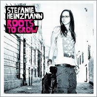 Cover Stefanie Heinzmann - Roots To Grow