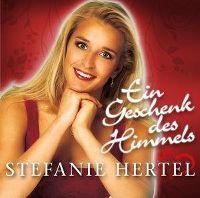Cover Stefanie Hertel - Ein Geschenk des Himmels