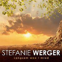 Cover Stefanie Werger - Langsam wea i miad