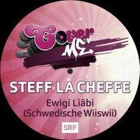 Cover Steff la Cheffe - Ewigi Liäbi (Schwedische Wiiswii)