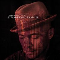 Cover Stelartronic & Anduze - When I Find My Love