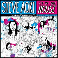 Cover Steve Aoki feat. Zuper Blahq - I'm In The House