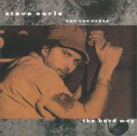 Cover Steve Earle And The Dukes - The Hard Way