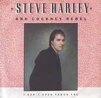 Cover Steve Harley And Cockney Rebel - I Can't Even Touch You